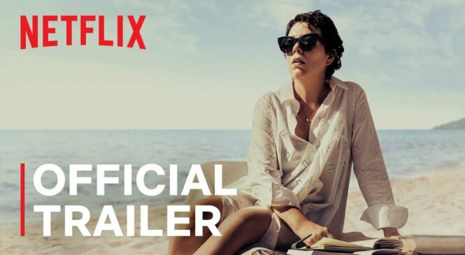 Olivia Colman dazzles in chilling trailer for Netflix's 'The Lost Daughter'